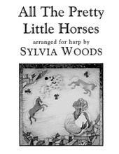 All the Pretty Little Horses (Arranged for Harp). Arranged by Sylvia Woods. For Harp. Harp. Softcover. 4 pages. Published by Hal Leonard.  All the Pretty Little Horses is a lullaby from Appalachia. The music is in the key of E Minor (1 sharp), with no lever or pedal changes. Fingerings, choral symbols and lyrics are included. 3 pages of music for advanced beginners or intermediate players. Playable on all harps.