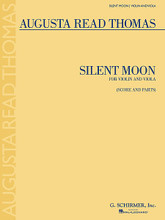 Silent Moon. (Violin and Viola). By Augusta Read Thomas (1964-). For Viola, Violin. G Schirmer String Ensemble. 8 pages. G. Schirmer #ED 4521. Published by G. Schirmer.  Inspired by the Dante Gabriel Rossetti sonnet of the same name. In three movements: Still * Energetic * and Suspended. 7 minutes.