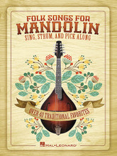 Folk Songs for Mandolin (Sing, Strum and Pick Along). Arranged by Bobby Westfall. For Mandolin. Mandolin. Softcover. 96 pages. Published by Hal Leonard.  Features more than 40 traditional favorites arranged specifically for mandolin! Includes: Arkansas Traveler • The Blue Tail Fly (Jimmy Crack Corn) • Buffalo Gals • The Crawdad Song • (I Wish I Was In) Dixie • Give Me That Old Time Religion • Good Night Ladies • Home on the Range • I've Been Working on the Railroad • John Brown's Body • John Henry • Kumbaya • Man of Constant Sorrow • Michael Row the Boat Ashore • My Old Kentucky Home • Nobody Knows the Trouble I've Seen • Oh! Susanna • Old Folks at Home (Swanee River) • The Old Gray Mare • She'll Be Comin' 'Round the Mountain • Turkey in the Straw • The Wabash Cannon Ball • When Johnny Comes Marching Home • When the Saints Go Marching In • Worried Man Blues • Yankee Doodle • The Yellow Rose of Texas • and more!