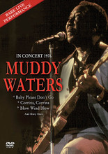 Muddy Waters - Live in Concert 1976 by Muddy Waters. Live/DVD. Published by Hal Leonard.  The blues legend is captured live on European televison in 1976, performing his biggest hits. After Hours • Soon Forgotten • Howlin' Wolf Blues • Hoochie Coochie Man • Blow Wind, Blow • Can't Get No Grindin' • Long Distance Call • Got My Mojo Workin'.
