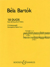 18 Duos (Cello Duet). By Bela Bartok (1881-1945) and B. Edited by Walter Kurtz. For Cello Duet. Boosey & Hawkes Chamber Music. 16 pages. Boosey & Hawkes #M051370092. Published by Boosey & Hawkes.  Arranged for two violoncelli by Walter Kurtz.