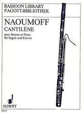 Cantil (Bassoon with Piano Accompaniment). By Emile Naoumoff and . Arranged by Catherine Marchese. For Bassoon, Piano (Bassoon). Fagott-Bibliothek (Bassoon Library). 10 pages. Schott Music #FAG27. Published by Schott Music.