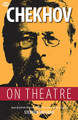 Chekhov on Theatre edited by Jutta Hercher, Peter Urban, and Stephen Mulrine. Book. Softcover. 256 pages. Published by Hal Leonard.  Chekhov started writing about theatre in newspaper articles and in his own letters even before he began writing plays. Later, he wrote in detail about his own plays to his lifelong friend and mentor Alexei Suvorin; his wife and leading actress, Olga Knipper; and to the two directors of the Moscow Art Theatre, Stanislavsky and Nemirovich-Danchenko.