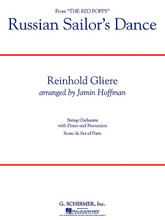 Russian Sailor's Dance ((Edition for String Orchestra)). By Reinhold Moritzovich Gliere (1874-1956). Arranged by Jamin Hoffman. For String Orchestra (Score & Parts). String Orchestra. Grade 3-4. Published by G. Schirmer.  In a new arrangement for mature string groups, Gliere's energetic dance movement again shows why it has become an icon of light classical programming for orchestras everywhere. From the ballet The Red Poppy, the deliberate opening in the low strings, accelerating to the frenzied, Cossack-style dance makes this work a captivating experience for your students.