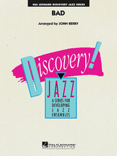 Bad by Michael Jackson. By Michael Jackson. Arranged by John Berry. For Jazz Ensemble (Score & Parts). Discovery Jazz. Grade 1.5. Published by Hal Leonard.  One of the early hits from Michael Jackson, Bad featured a signature bass line and a strong melody. This instantly recognizable rock chart will sound great even with limited rehearsal time.
