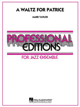 A Waltz for Patrice. (Duet Feature for Trumpet and Tenor Sax). By Mark Taylor. For Jazz Ensemble, Saxophone (Score & Parts). Professional Editions-Jazz Ens. Grade 5. Published by Hal Leonard.  Here's a bright and appealing jazz waltz that features a duet of flugel and tenor sax along with an easy flowing feel and style. Punctuated with sophisticated and well-scored ensemble feature spots, this is a terrific change of pace number for mature groups.