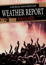 Weather Report - Birdland. (A Musical Documentary). By Weather Report. Live/DVD. DVD. Published by MVD.  The influential jazz fusion group is captured live in Tokyo in 1984. Songs include: D-Flat Waltz • Duet • Where the Moon Goes • Medley (Black Market, Elegant People, Swamp Cabbage, Badia, A Remark You Made, Birdland). Featuring Joe Zawinul (Keyboards) * Wayne Shorter (saxophone) * Victor Bailey (Bass) * Mino Cinelu (Percussion) * and Omar Hakim (Drums). 55 minutes.