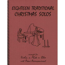18 Traditional Christmas Solos - Flute, Oboe, or Violin and Piano - arranged by Daniel Kelley - edited by Florence Titmus - Last Resort Music.