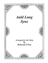 Auld Lang Syne (Arranged for the Harp by Deborah Friou). Arranged by Deborah Friou. For Harp. Harp. Softcover. 4 pages. Published by Friou Music.