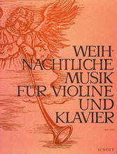 Weihnachtliche Musik (Christmas Music Violin and Piano). By Various. Edited by Curt Bohme and Curt B. For Violin. Schott. 52 pages. Schott Music #ED5550. Published by Schott Music.