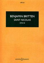 Saint Nicolas, Op. 42. (A Cantata). By Benjamin Britten (1913-1976). For Choral, Chorus, Orchestra, Organ, Percussion, Piano (Full Score). Boosey & Hawkes Scores/Books. Book only. 122 pages. Boosey & Hawkes #M060015144. Published by Boosey & Hawkes.  Scored for Tenor Solo, SATB Chorus, SA Semi-Chorus, 4 Boy Singers and String Orchestra, Piano Duet, Percussion and Organ.