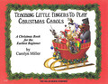 Teaching Little Fingers to Play Christmas Carols - Book/CD (A Christmas Book for the Earliest Beginner). Arranged by Carolyn Miller. For Piano/Keyboard. Willis. Early Elementary. Book with CD. 24 pages. Willis Music #12569. Published by Willis Music.  12 piano solos with optional teacher accompaniments: Angels We Have Heard on High • Deck the Hall • The First Noel • Hark! The Herald Angels Sing • Jingle Bells • Jolly Old Saint Nicholas • Joy to the World! • O Come, All Ye Faithful • O Come Little Children • Silent Night • Up on the Housetop • We Three Kings of Orient Are.