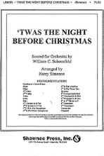'Twas the Night Before Christmas by Ken Darby. Arranged by Harry Simeone. For Orchestra (Score & Parts). Shawnee Press. Shawnee Press #LB0003. Published by Shawnee Press.  This season present the holiday classic by Clement Clark Moore, set to music by Ken Darby and wonderfully arranged by Harry Simeone. A timeless favorite for all. The demo recording is courtesy of Sandi Patty and her family.