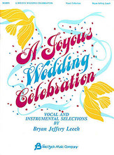 A Joyous Wedding Celebration (Vocal Collection). Arranged by Bryan Jeffrey Leech. For Vocal. Fred Bock Publications. 47 pages. Fred Bock Music Company #BG0855. Published by Fred Bock Music Company.  11 vocal and instrumental selections by Bryan Jeffery Leech, including: Beginning Here Today • Grand Entrance March • I Thank the Lord for Every Single Memory of You • Light a Flame with Me • The Greatest of These Is Love • Wedding Benediction • and more.