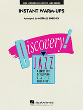 Instant Warm-Ups by Michael Sweeney. For Jazz Ensemble. Discovery Jazz. Grade 1-2. Book with CD. Published by Hal Leonard.  Here is an easy-to-use set of warm-ups and style studies designed for beginning bands. Each of the 8 short exercises focuses on a specific concept or scale. No complicated instructions or diagrams to bog down rehearsals. Just play through 2 or 3 of these each day and watch your band instantly improve.