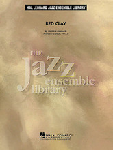 Red Clay by Freddie Hubbard. Arranged by Mark Taylor. For Jazz Ensemble (Score & Parts). Jazz Ensemble Library. Grade 4. Score and parts. Published by Hal Leonard.  From jazz great Freddie Hubbard, here is one of his most famous tunes in a solidly written chart by Mark Taylor. With a funky rock feel and well-known riffs, your band will enjoy performing this one time and again. This also works great for soloists.