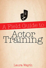 A Field Guide to Actor Training limelight. Softcover. 304 pages. Published by Applause Books.  A Field Guide to Actor Training will help you answer this question! The book is designed to be an introduction to various theater training methodologies, highlighting their basic tenets and comparing and contrasting each system of training and rehearsal. The goal is to provide a one-stop-shopping kind of resource for student/beginning actors who are seeking training through private studios or graduate schools and who crave guidance in selecting training that is right for them.