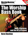The Worship Bass Book (Bass, Espresso, and the Art of Groove). Worship Musician Presents. Softcover with DVD-ROM. 200 pages. Published by Hal Leonard.  As opposed to a systematic pedagogy for bass playing (many such resources already exist), The Worship Bass Book is a fun and informal, yet extremely practical, resource for bassists playing in the worship environment. Acclaimed bassist and music educator Norm Stockton covers a broad range of topics in bite-size chunks, allowing players to emerge with solid perspectives and a practical understanding of effective bass playing in a rhythm section.  Players at all levels will find helpful insight into topics, including phrasing, a passion for the groove, tools of the trade, fingerboard familiarity, musical styles, slap and tap techniques, bass and drum synergy, solo bass arranging, real-world groove lessons, and much more.