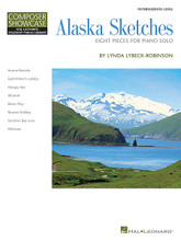 Alaska Sketches (Early Intermediate Level Composer Showcase). Composed by Lynda Lybeck-Robinson. For Piano/Keyboard. Educational Piano Library. Early Intermediate. Softcover. 32 pages. Published by Hal Leonard.  Alaska's resident composer Lynda Lybeck-Robinson vivdly portrays dramatic and impressive scenes of Alaska life in these eight intermediate level piano solos. Perfect for a big recital splash, the variety of styles and pianistic challenges deliver a bonus by sounding much more difficult than they are to play. Great motivation for developing pianists! Pieces include: Aurora Borealis • Gold Miner's Lullaby • Hungry Sea • Iditarod • Raven Play • Russian Holiday • Summer Bay Love • Williwaw (NFMC 2014-2016 Festival Bulletin selection).