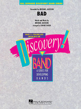 Bad by Michael Jackson. By Michael Jackson. Arranged by Johnnie Vinson. For Concert Band (Score & Parts). Discovery Concert Band. Published by Hal Leonard.