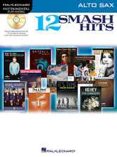 12 Smash Hits (for Alto Sax). By Various. For Alto Saxophone (Alto Sax). Instrumental Folio. Softcover with CD. 24 pages. Published by Hal Leonard.  Now solo instrumentalists can jam along with a dozen of today's hottest hits! These books include CDs with accompaniment tracks so you can sound like a pro while playing! Songs include: Ho Hey (The Lumineers) • Home (Phillip Phillips) • I Knew You Were Trouble (Taylor Swift) • Live While We're Young (One Direction) • Skyfall (Adele) • Some Nights (fun.) • When I Was Your Man (Bruno Mars) • and more.