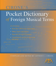 Cirone's Pocket Dictionary of Foreign Musical Terms Meredith Music Resource. Book only. 240 pages. Published by Meredith Music.  This handy guide features: more than 4,000 foreign musical terms; terms in Italian, French and German; more than 160 musical examples; and comprehensive sections for percussion and strings.