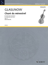 Alexander Glazunov - Chant du ménestrel, Op. 71 (Cello and Piano). By Alexander Glazunov (1865-1936). Edited by Wolfgang Birtel. For Cello, Piano Accompaniment. String. Softcover. 10 pages. Schott Music #CB252. Published by Schott Music.  Composed in 1890, the lyrical and expressive Chant du ménestrel displays Glazunov's melodic gifts and is ideal for recital performance.