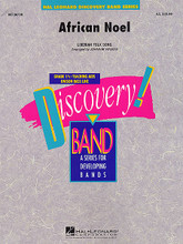 African Noel arranged by Johnnie Vinson. For Concert Band. Score and full set of parts.. Discovery Concert Band. Grade 1.5. Published by Hal Leonard.  Johnnie's effective arrangement uses layering of melodies and plenty of percussion to bring something a little different for holiday programming.
