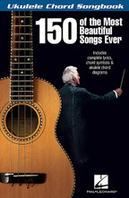 150 of the Most Beautiful Songs Ever by Various. For Ukulele. Ukulele Chord Songbook. Softcover. 320 pages. Published by Hal Leonard.  This series features convenient 6″ x 9″ books with complete lyrics and chord symbols above the lyrics for dozens of great songs. Each song also includes chord grids at the top of every page, and the first notes of the melody for easy reference. These books are perfect for people who don't read music but want to strum chords and sing, and are equally ideal for more advanced, music-reading ukulele players who don't feel like wading through note-for-note notation.  This collection features all the songs featured in the bestselling piano songbooks of the same name, including: Always • Bewitched • Candle in the Wind • Endless Love • Fields of Gold • Georgia on My Mind • In the Still of the Night • Just the Way You Are • Lollipops and Roses • Memory • The Nearness of You • Oh, What a Beautiful Mornin' • People • The Rainbow Connection • Smile • Tears in Heaven • Unchained Melody • What a Wonderful World • Yesterday • and more.