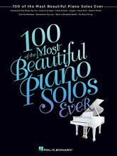 100 of the Most Beautiful Piano Solos Ever by Various. For Piano/Keyboard. Piano Solo Songbook. Softcover. 464 pages. Published by Hal Leonard.  100 pop and classical standards that every piano player should master, including: Air on the G String • Bridge over Troubled Water • Canon in D • Clair de Lune • Fields of Gold • Fur Elise • I Dreamed a Dream • I Will Always Love You • Imagine • Lullaby of Birdland • Memory • Misty • Moon River • On My Own • Over the Rainbow • The Shadow of Your Smile • Smile • Stardust • Summertime • Sunrise, Sunset • Time After Time • Unexpected Song • The Way You Look Tonight • We've Only Just Begun • What a Wonderful World • Yesterday • You Raise Me Up • Your Song • and more!