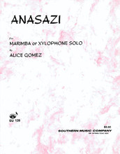 Anasazi (Marimba Unaccompanied). By Alice Gomez. For Marimba. Percussion Music - Mallet/Marimba/Vibraphone. Southern Music. Grade 5. Performance part. 3 pages. Southern Music Company #SU128. Published by Southern Music Company.