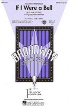 If I Were a Bell ((from Guys and Dolls)). By Frank Loesser. Arranged by Mark A. Brymer. For Choral (SATB). Broadway Choral. 12 pages. Published by Hal Leonard.  From Frank Loesser's colorful musical Guys and Dolls, this classic song is arranged in a swingin' style that will show your pop group at its best. Available: SATB, SAB, Instrumental Pak, ShowTrax CD. Performance Time: Approx. 3:00.  Minimum order 6 copies.
