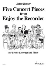 5 Concert Pieces from Enjoy the Recorder by Brian Bonsor. For Piano, Recorder (Recorder). Schott. 24 pages. Schott Music #ED12346. Published by Schott Music.  for Treble Recorder and Piano.