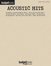 Acoustic Hits (Budget Books). By Various. For Piano/Vocal/Guitar. Piano/Vocal/Guitar Songbook. Softcover. 352 pages. Published by Hal Leonard.  Get the most out of your money with this BudgetBooks collection of 60 hits: Black Water • Bridge over Troubled Water • Cat's in the Cradle • Crazy Love • Dance with Me • Falling Slowly • Hallelujah • I Need You • Learning to Fly • Love Story • The Night They Drove Old Dixie Down • She Talks to Angels • Sunshine (Go Away Today) • What I Got • Who Will Save Your Soul • Wish You Were Here • and more.