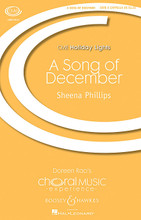"""A Song of December (CME Holiday Lights). By Sheena Phillips. For Choral (SATB). Holiday Lights. 16 pages. Boosey & Hawkes #M051482153. Published by Boosey & Hawkes.  In Katherine Tynan's Christmas poem, verses describing the bitterness and gloom of winter alternate with couplets describing the gentle miracle of Christ's birth. In Sheena Phillips' musical setting, dissonance and disquiet in the verses contrast with the sweeter harmonies and lilting endings of each couplet. This beautiful and poignant piece culminates in a joyful chorus of interlocking exclamations: """"Noel! Our Lord is born!"""" Duration: ca. 4 minutes 30 seconds.  Minimum order 6 copies."""