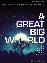 """A Great Big World - Is There Anybody Out There? by A Great Big World. For Piano/Vocal/Guitar. Piano/Vocal/Guitar Artist Songbook. Softcover. 82 pages.  A melodic singing/songwriting duo from New York City, A Great Big World burst onto the scene in 2013 with their uber-successful duet """"Say Something"""" featuring Christina Aguilera. Their 2014 debut album peaked at #3 on the Billboard® 200 Album charts, and this matching songbook presents all 12 of its songs: Already Home • Cheer Up! • I Really Want It • Land of Opportunity • Say Something • This Is the New Year • and more."""