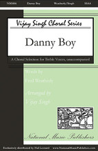 Danny Boy arranged by Vijay Singh. For Choral (SSAA A Cappella). National/Emerson Fred Bock. 4 pages.  A veteran arranger like Vijay Singh knows when to let simplicity shine and when to bring in enhancements to a traditional melody like this one. He patiently waits until we are well-invested in the song before introducing us to harmonic variations. And even then they are subtle and artistically placed. Excellent for high school, college and community treble choirs.  Minimum order 6 copies.