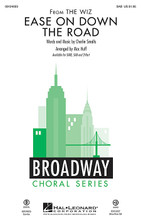 Ease on Down the Road ((from The Wiz)). By Charlie Smalls. Arranged by Mac Huff. For Choral (SAB). Broadway Choral. 16 pages. Published by Hal Leonard.  From The Wiz, this stand-out R&B classic retains all the energy, optimism and Broadway pizzazz you could ever imagine! Now in an fantastic new arrangement, it's perfect for pop, show and concert choirs as an opener, closer or concert theme.  Minimum order 6 copies.