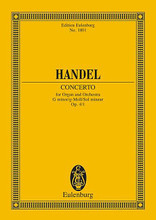 Concerto No. 1 in G Minor, Op. 4/1 composed by George Frideric Handel (1685-1759) and Georg Friedrich H. For Orchestra, Organ (Study Score). Eulenburg Taschenpartituren (Pocket Scores). Study Score. 35 pages. Eulenburg Edition #ETP1801. Published by Eulenburg Edition.  For organ and orchestra.
