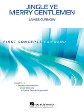 Jingle Ye Merry Gentlemen composed by James Curnow. For Concert Band (Score & Parts). First Concepts (Concert Band). Grade 1. Published by Hal Leonard.  Cleverly combining Jingle Bells with God Rest Ye Merry, Gentlemen, here is an entertaining arrangement for young players reminiscent of an old-fashioned sleigh ride. It's fun, it's jolly and it brings to life the Christmas season.