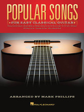 Popular Songs (for Easy Classical Guitar). Arranged by Mark Phillips. For Guitar. Guitar Solo. Softcover. Guitar tablature. 48 pages. Published by Hal Leonard.  20 songs carefully arranged for easy classical guitar in standard notation and tablature, including: Can You Feel the Love Tonight • The First Cut Is the Deepest • Hello • I Will Always Love You • Killing Me Softly with His Song • Moon River • Somewhere Out There • A Time for Us (Love Theme) • Unchained Melody • What a Wonderful World • and more.