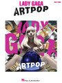 """Lady Gaga - Artpop by Lady Gaga. For Piano/Keyboard. Easy Piano Personality. Softcover. 112 pages. Published by Hal Leonard.  Pop diva superstar Lady Gaga is once again at the forefront with Artpop, which debuted at #1 on the Billboard® 200 Album charts when it was released in November 2013. Our matching folio includes all 15 tracks from the album, including the hits """"Applause"""" and """"Do What You Want"""" plus: Artpop • Aura • Donatella • Dope • Fashion! • G.U.Y. • Gypsy • Jewels N' Drugs • MANiCURE • Mary Jane Holland • Sexxx Dreams • Swine • Venus.  *** PARENTAL ADVISORY: EXPLICIT CONTENT ***"""