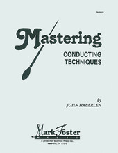 Mastering Conducting Techniques for Choral. Textbook. Mark Foster. Choral. Softcover. 60 pages. Shawnee Press #BK0001. Published by Shawnee Press.  Mastering Conducting Techniques is a book of exercises intended for conducting students and conductors who wish to develop specific conducting skills. Haberlen has identified the fundamental skills that all competent conductors must master in order to conduct and interpret a score. The author states in his introduction that the skills set forth in his book will enable a conductor to apply solutions to technical conducting problems within a specific passage of a score. He asserts that to achieve efficient rehearsals and quality performances conductors need confident conducting patterns and clear gestures to communicate to the performers the score's music information.