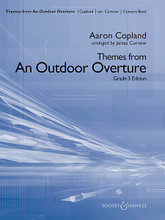 Themes from An Outdoor Overture composed by Aaron Copland (1900-1990). Arranged by James Curnow. For Concert Band (Score & Parts). Boosey & Hawkes Concert Band. Grade 4. Published by Boosey & Hawkes.  Aaron Copland's An Outdoor Overture was composed for orchestra in 1938 for the High School of Music and Art in New York City, then transcribed for wind band in 1941. This adaptation by James Curnow features the primary themes from the original work in a concise, yet bold and appealing format. The music itself is an example of Copland in his prime, with buoyant themes expressing a sense of optimism and joy. Dur: 3:50.