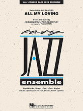 All My Loving composed by John Lennon and Paul McCartney. Arranged by Rick Stitzel. For Jazz Ensemble (Score & Parts). Easy Jazz Ensemble Series. Grade 2. Published by Hal Leonard.  One of the classic early hits by the Beatles, this catchy tune features an immediately recognizable melody and a driving swing/shuffle style. Included in this version for young players is the famous guitar break adapted for sax solo or soli.