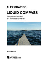 "Liquid Compass composed by Alex Shapiro (1962-). For Concert Band (Score & Parts). Activist Music. Grade 5. Softcover. Published by Hal Leonard.  Continuing in the tradition of her innovative electroacoustic band works including Paper Cut, Immersion, and Tight Squeeze, Alex Shapiro's Liquid Compass takes the musicians and the audience on a journey that spans the mystical and the triumphant. A subliminal connection to the sea is conveyed through the creative use of metal bowls filled with water, and flutists will particularly enjoy the otherworldly ""ooh-wah"" effect that wends through the piece. Commemorating the 140th anniversary of Carthage College's wind band, this work migrates to different places, but never loses its bearings in pursuit of a musical true north. Dur: 9:00."