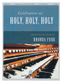 """Celebration on 'Holy, Holy, Holy' for Organ (Organ). Fred Bock Publications. 12 pages. Fred Bock Music Company #BGK1047. Published by Fred Bock Music Company.  Rhonda Furr teaches at Houston Baptist University, is the organist at First Presbyterian Church of Houston, and the Coordinator for the AGO National Convention in 2016. This arrangement of """"Holy, Holy, Holy"""" is one of her most popular. It works well in a worship service or at concerts."""
