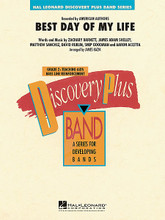 Best Day of My Life by American Authors. Arranged by James Kazik. For Concert Band (Score & Parts). Discovery Plus Concert Band. Grade 2. Published by Hal Leonard.  Recorded by the group American Authors, this pop hit has already enjoyed popularity on numerous television spots and other media, as well as success on the music charts. The catchy, uplifting flavor of the tune adapts nicely for band in this solid setting by James Kazik.