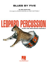 Blues by Five composed by Red Garland. Arranged by Diane Downs and Rick Mattingly. For Percussion, Percussion Ensemble (Score & Parts). Leopard Percussion Ensemble. Grade 3. Published by Hal Leonard.