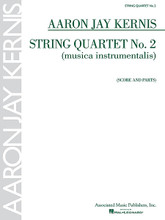 Aaron Jay Kernis - String Quartet No. 2 (musica instrumentalis) composed by Aaron Jay Kernis. For String Quartet. G Schirmer String Ensemble. 64 pages. Associated Music Publishers, Inc #AMP 8263. Published by Associated Music Publishers, Inc.  Winner of the 1998 Pulitzer Prize in Music. ca. 39 minutes.